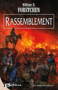 William R. Forstchen - Le régiment perdu Tome 2 : Rassemblement.