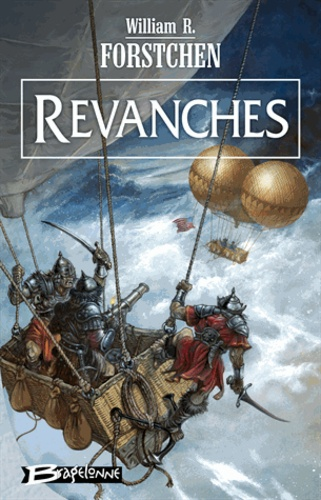 William R. Forstchen - Le régiment perdu Tome 3 : Revanches.