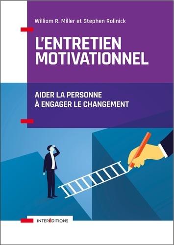 L'entretien motivationnel. Aider la personne à engager le changement 2e édition