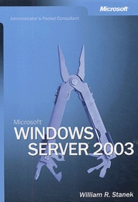 William-R Stanek - Windows Server 2003 - Administrator's Pocket Consultant.