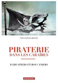 William Rackham - Piraterie dans les Caraïbes - Flibustiers et boucaniers.