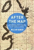 William Rankin - After the Map - Cartography, Navigation, and the Transformation of Territory in the Twentieth Century.