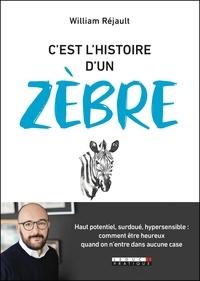 William Réjault - C'est l'histoire d'un zèbre.