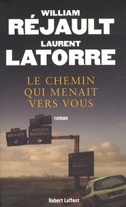 William Réjault et Laurent Latorre - Le chemin qui menait vers vous.