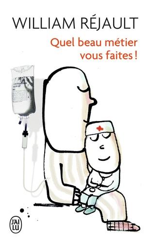 William Réjault - Quel beau métier vous faites !.