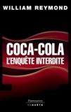 William Reymond - Coca-Cola, l'enquête interdite.