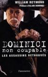 William Reymond - Dominici non coupable - Les assassins retrouvés.