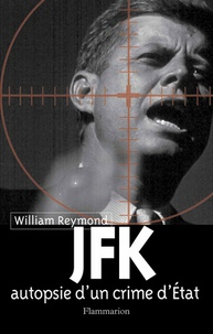 William Reymond - JFK - Autopsie d'un crime d'Etat.