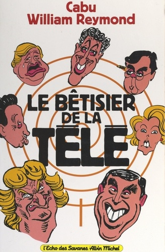 William Reymond et  Cabu - Le bêtisier de la télé.