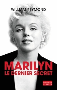 William Reymond - Marilyn, le dernier secret.