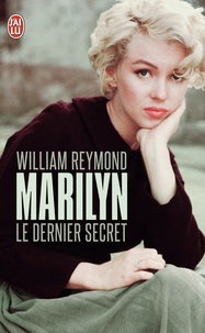 William Reymond - Marilyn - Le dernier secret.