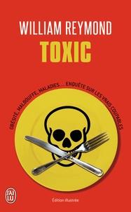 William Reymond - Toxic - Obésité, malbouffe, maladies... Enquête sur les vrais coupables.
