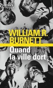 William Riley Burnett - Quand la ville dort.