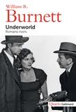 William Riley Burnett - Underworld - Romans noirs.