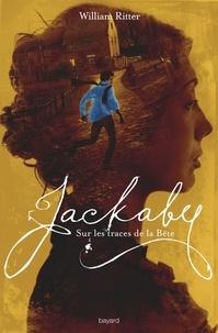 William Ritter - Jackaby, Tome 02 - Sur les traces de la Bête.