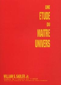 William-S Jr Sadler - Une étude du Maître Univers.