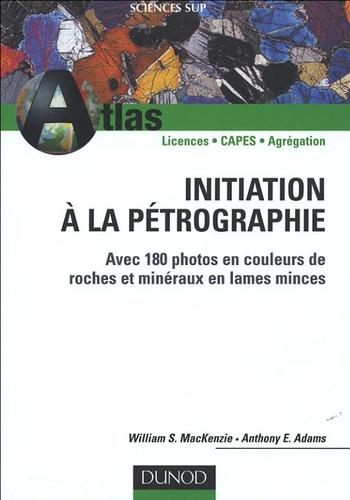William-S MacKenzie et Anthony-E Adams - Initiation à la pétrographie - Avec 180 photos en couleurs de roches et minéraux en lames minces.
