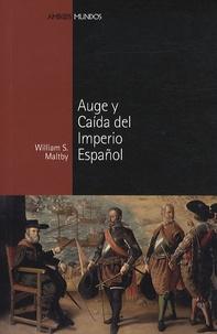 William S. Maltby - Auge y Caida del Imperio Español.