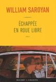 William Saroyan - Echappée en roue libre.