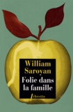 William Saroyan - Folie dans la famille.