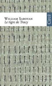 William Saroyan - Le tigre de Tracy.