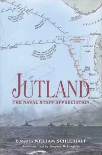 William Schleihauf - Jutland - The Naval Staff Appreciation.