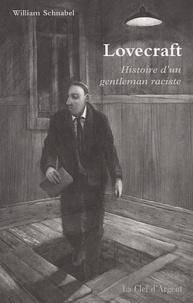 William Schnabel - Lovecraft : Histoire d'un gentleman raciste.
