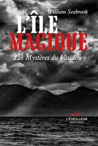 William Seabrook - L'Ile magique - Les mystères du Vaudou.