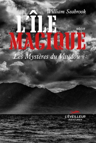 L'Ile magique. Les mystères du Vaudou
