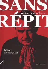 William Seabrook - Sans répit.