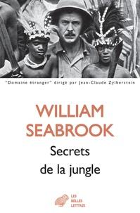 William Seabrook - Secrets de la jungle.