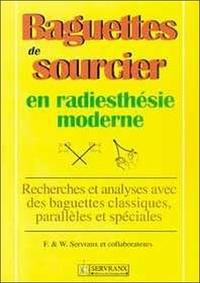 Baguettes de sourcier en radiesthésie moderne. Recherches et analyses avec des baguettes classiques, parallèles et spéciales.pdf