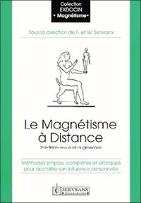 LE MAGNETISME A DISTANCE - William Servranx |