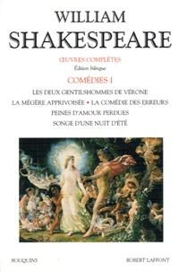 William Shakespeare - Comédies - Volume 1, Les deux gentilshommes de Vérone ; La mégère apprivoisée ; La comédie des erreurs ; Peines d'amour perdues ; Songe d'une nuit d'été.