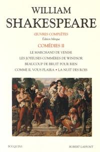 William Shakespeare - Comédies - Volume 2, Le marchand de Venise ; Les joyeuses commères de Windsor ; Beaucoup de bruit pour rien ; Comme il vous plaira ; La nuit des rois.