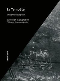 William Shakespeare et Clément Camar-Mercier - La Tempête.