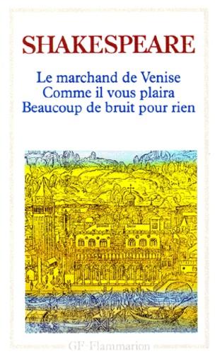 William Shakespeare - Le marchand de Venise - Comme il vous plaira.Beaucoup de bruit pour rien.