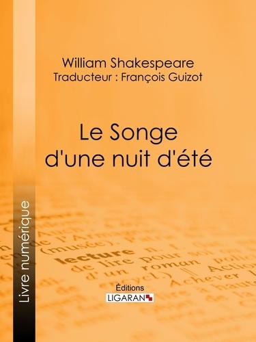 Le Songe d'une nuit d'été - William Shakespeare LigaranFrançois Guizot - Format ePub - 9782335017151 - 5,99 €