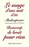 William Shakespeare - Le songe d'une nuit d'été - Suivi de Beaucoup de bruit pour rien.
