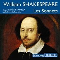 William Shakespeare et Laurent Natrella - Les sonnets.