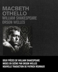 William Shakespeare et Orson Welles - Macbeth Othello.