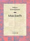 William Shakespeare et  Ligaran - Macbeth.