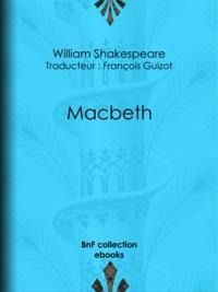 William Shakespeare et François Guizot - Macbeth.