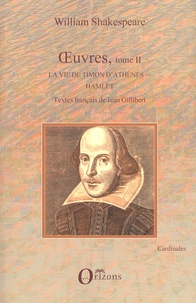 William Shakespeare - Oeuvres - Tome 2, La vie de Timon d'Athènes ; Hamlet.