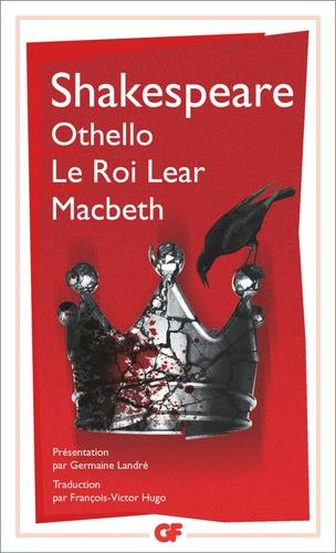 Othello ; Le roi Lear ; Macbeth