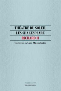 William Shakespeare et Ariane Mnouchkine - Richard II.