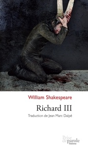 William Shakespeare et Jean Marc Dalpé - Richard III.