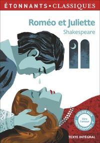 William Shakespeare et Caroline Trotot - Roméo et Juliette.
