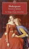 William Shakespeare - Roméo et Juliette - Suivi de Le Songe d'une nuit d'été.