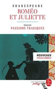 William Shakespeare - Roméo et Juliette - Dossier thématique : passions tragiques.